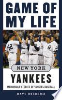 Game of My Life New York Yankees