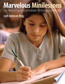 Marvelous Minilessons for Teaching Intermediate Writing Grades 3   8