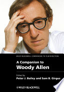 A Companion To Woody Allen : allen presents a collection of...