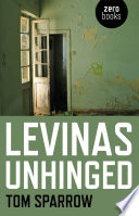 Levinas Unhinged Account Of Subjectivity And Aesthetics From The