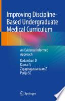 Improving Discipline Based Undergraduate Medical Curriculum