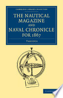 The Nautical Magazine And Naval Chronicle For 1867 book