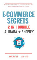E Commerce Secrets 2 In 1 Bundle Start A Successful Online Business From Scratch See How Easy E Commerce Can Be Alibaba Shopify