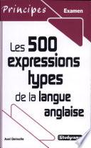 Les 500 expressions types de la langue anglaise