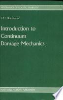 Introduction to continuum damage mechanics