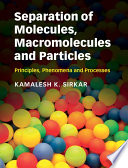 Separation of Molecules  Macromolecules and Particles