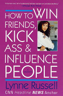 How To Win Friends Kick Ass And Influence People