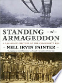 Standing at Armageddon  A Grassroots History of the Progressive Era