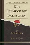 Der Schmuck Des Menschen Classic Reprint