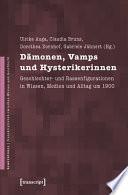 Dämonen, Vamps und Hysterikerinnen