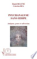 Psychanalyse sans Oedipe