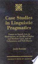 Case Studies in Linguistic Pragmatics