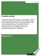 Eine Auseinandersetzung mit Deutschland und der postmodernen Gesellschaft des ausgehenden 20  Jahrhunderts als identit  tsstiftendes Moment in Christian Krachts Roman  Faserland