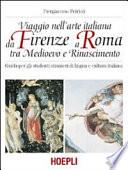 Viaggio nell'arte italiana da Firenze a Roma tra Medioevo e Rinascimento