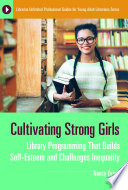 Cultivating Strong Girls Library Programming That Builds Self Esteem And Challenges Inequality