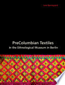 Precolumbian Textiles In The Ethnological Museum In Berlin