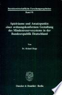 Spielräume und Ansatzpunkte einer ordnungskonformen Gestaltung des Mindestreservesystems in der Bundesrepublik Deutschland
