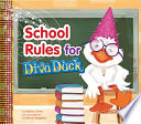 School Rules For Diva Duck : need school? after all, books are for...