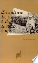 illustration du livre La culture du voyage à Lyon de 1820 à 1930
