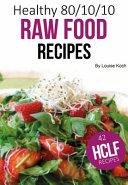 Healthy 80 10 10 Raw Food Recipes