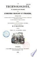 Le technologiste ou archives du progr  s de l industrie fran  aise et   trang  re