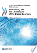 OECD G20 Base Erosion and Profit Shifting Project Addressing the Tax Challenges of the Digital Economy