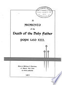 A Memento of the Death of the Holy Father  Pope Leo XIII Book PDF