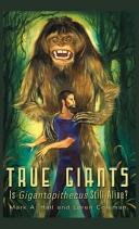 True Giants Is Gigantopithecus Still Alive?