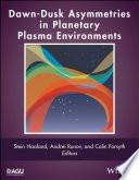 Dawn Dusk Asymmetries in Planetary Plasma Environments