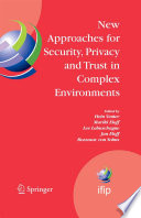 New Approaches For Security Privacy And Trust In Complex Environments