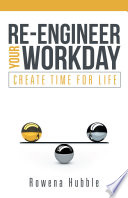 Re Engineer Your Workday