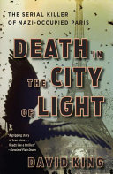 Death In The City Of Light : story of a brutal serial killer who unleashed...
