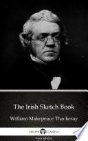 The Irish Sketch Book By William Makepeace Thackeray Delphi Classics Illustrated