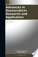 Advances in Daunorubicin Research and Application  2012 Edition