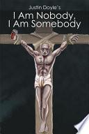 Justin Doyle s  I Am Nobody  I Am Somebody