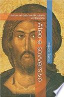 Ateo e sovversivo  I lati oscuri della mistificazione cristologica