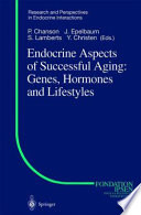 Endocrine Aspects of Successful Aging  Genes  Hormones and Lifestyles
