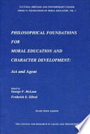 Philosophical Foundations for Moral Education and Character Development