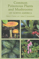 Common Poisonous Plants and Mushrooms of North America Their Range Toxicity And Treatment