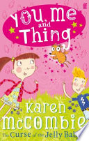 Ebook You, Me and Thing 1: The Curse of the Jelly Babies Epub Karen McCombie Apps Read Mobile