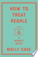 How to Treat People: A Nurse's Notes Pdf/ePub eBook