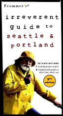 Frommer s Irreverent Guide to Seattle   Portland