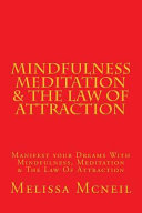 Mindfulness  Meditation   the Law of Attraction