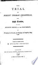 The Trial of Robert Thomas Crossfield for High Treason