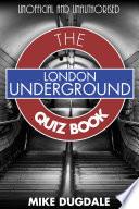 London Underground The Quiz Book