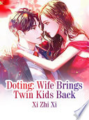 Doting: Wife Brings Twin Kids Back