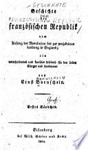 Geschichte der franz  sischen republik vom anfang der revolution bis zur projektirten landung in England