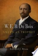 W  E  B  Du Bois  American Prophet