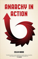 Anarchy In Action : a society which organises itself without authority, is...