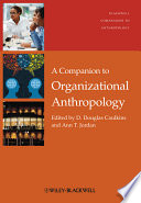 A Companion To Organizational Anthropology book